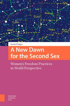 "Carátula del libro ""A New Dawn for the Second Sex: Women's Freedom Practices in World Perspective"" de Karen Vintges. Fuente: http://tmm.chicagodistributioncenter.com/IsbnImages/9789089646026.jpg"
